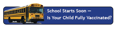 School Starts Soon - Is Your Child Fully Vaccinated?